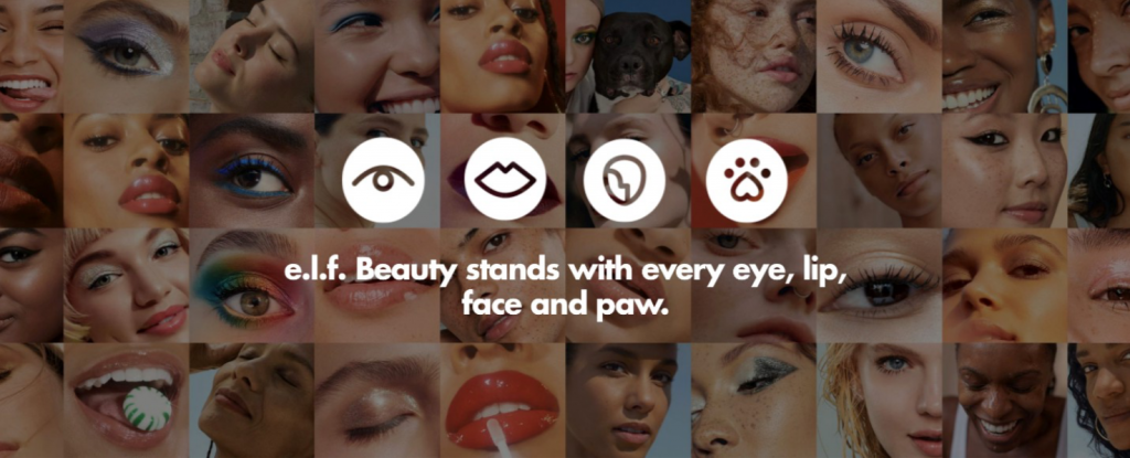 e.l.f. Beauty stands with every eye, lip, face and paw with a deep commitment to inclusive, accessible, cruelty-free beauty.